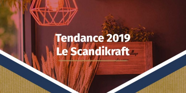 Tendance 2019 : le Scandikraft